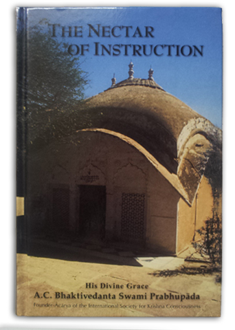 The Nectar of Instruction (Upadesamrta by Srila Rupa Gosvami)