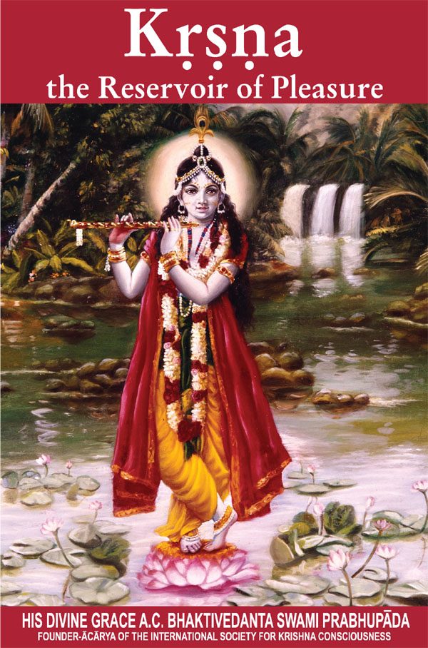 Krishna the Reservoir of Pleasure -- A.C. Bhaktivedanta Swami Prabhupada