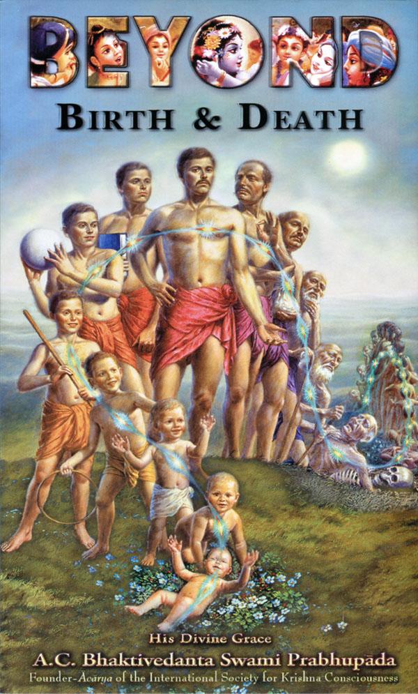Beyond Birth and Death -- A.C. Bhaktivedanta Swami Prabhupada