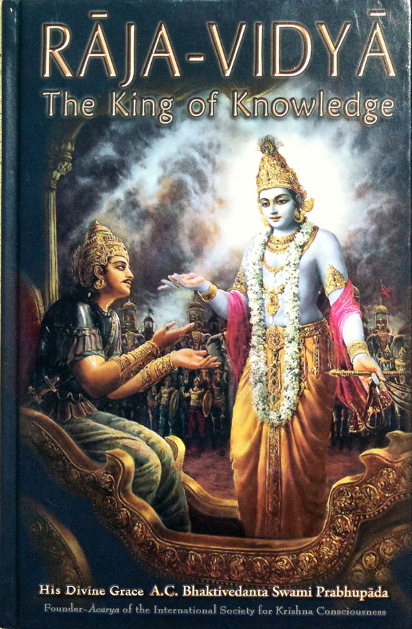 The King of Knowledge (Raja Vidya) -- A.C. Bhaktivedanta Swami Prabhupada