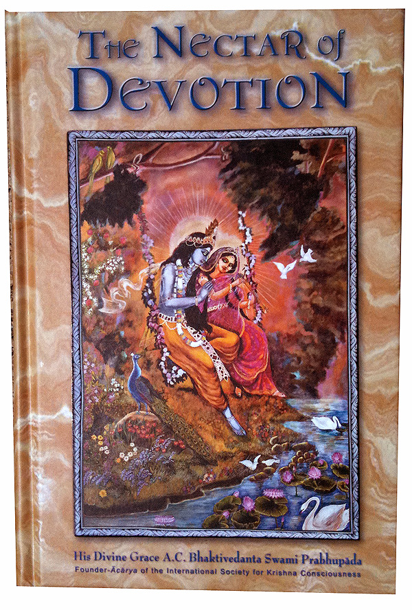The Nectar of Devotion (Bhakti-rasamrta-sindhu) by Srila Rupa Gosvami